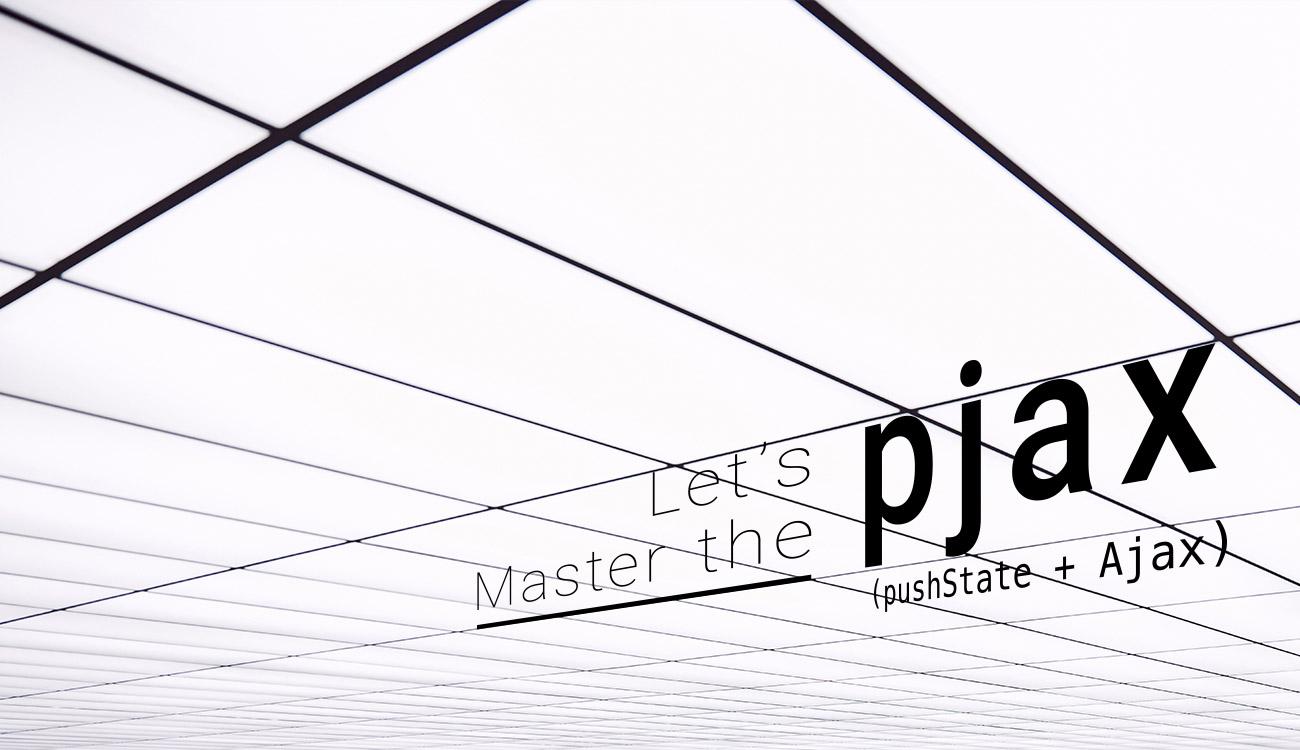 これからpjaxを使う人に知っておいてほしいこと | Design Report